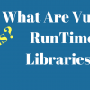 What is VulkanRT (Runtime Libraries) 6